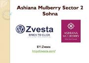 Ashiana Mulberry Sector 2 Sohna Powerpoint Presentation