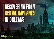 Recovering from Dental Implants in Orleans Powerpoint Presentation