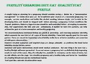 FERTILITY ENHANCING DIET: EAT HEALTHY STAY FERTILE Powerpoint Presentation