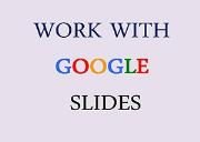 Work with Google Slides Powerpoint Presentation