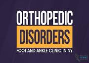 Orthopedic Disorders: Foot and Ankle Clinic in NY Powerpoint Presentation