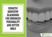 Cosmetic Dentistry Blackburn for Enhanced Personality and Better Smile Powerpoint Presentation