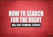 How to search for the right hail dent removal service Powerpoint Presentation