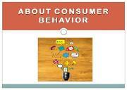About Consumer Behavior Powerpoint Presentation