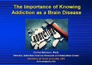 Addiction as a Brain Disease Powerpoint Presentation