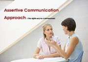 The Assertive Communication Approach Powerpoint Presentation