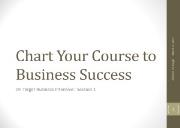 Chart Your Course to Business Success Powerpoint Presentation