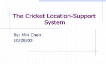 The Cricket Location (Support System) PowerPoint Presentation