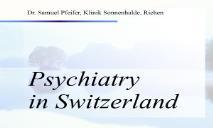 Psychiatry in Switzerland PowerPoint Presentation