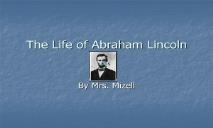 The Life of Abraham Lincoln PowerPoint Presentation