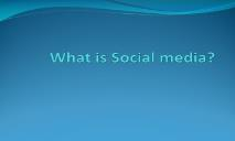 What is Social media PowerPoint Presentation