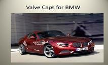 Valve Caps for BMW Car PowerPoint Presentation