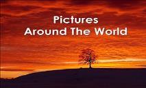 Pictures Around The World PowerPoint Presentation