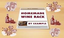 Homemade Wine Rack - By Example PowerPoint Presentation