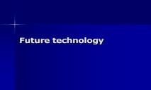 Future technology PowerPoint Presentation