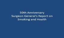 50th Anniversary Surgeon Generals Report on Smoking PowerPoint Presentation