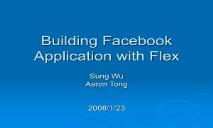 Building Facebook Application with Flex for Beginners PowerPoint Presentation