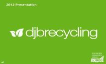 Introduction to DJB Recycling 2013-DJB Recycling PowerPoint Presentation