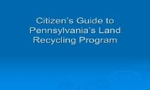 Citizens Guide to Pennsylvania Land Recycling Program PowerPoint Presentation