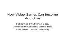 How Video Games Can Become Addictive PowerPoint Presentation