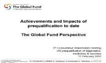 The Global Fund to Fight AIDS Tuberculosis and Malaria PowerPoint Presentation