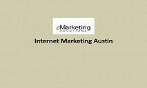 Internet Marketing Austin PowerPoint Presentation