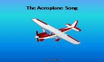 The Aeroplane Song PowerPoint Presentation