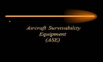 Aircraft Survivability Equipment (ASE) PowerPoint Presentation