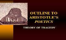 OUTLINE TO ARISTOTLES POETICS PowerPoint Presentation