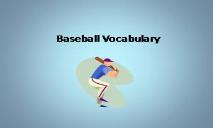 Baseball Vocabulary PowerPoint Presentation