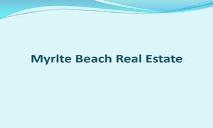 Myrlte Beach Real Estate PowerPoint Presentation