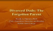 Divorced Dads The Forgotten Parent PowerPoint Presentation