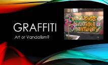 About Graffiti art PowerPoint Presentation