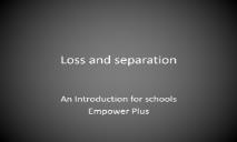 Loss and bereavement Empower Plus PowerPoint Presentation