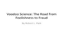Voodoo Science The Road from Foolishness to Fraud PowerPoint Presentation