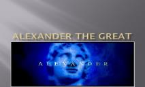 A Alexander the Great PowerPoint Presentation