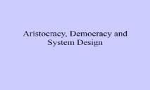 Aristocracy Democracy and System Design PowerPoint Presentation