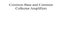 Common Base and Common Collector Amplifiers PowerPoint Presentation