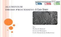 ALUMINIUM DROSS PROCESSING PowerPoint Presentation