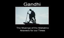 Answers for our Times  Mahatma Gandhi PowerPoint Presentation