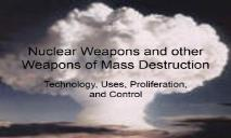 Nuclear Weapons and other Weapons of Mass Destruction PowerPoint Presentation