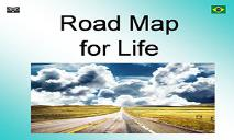 Road Map for Life PowerPoint Presentation