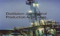Distillation and Alcohol Production Application PowerPoint Presentation