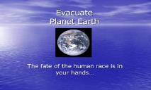 Evacuate Planet Earth PowerPoint Presentation