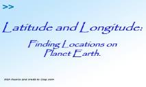 Longitude and Latitude - Finding Locations on Planet Earth PowerPoint Presentation