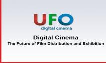 Digital Cinema The Future of Film Distribution and Exhibition PowerPoint Presentation