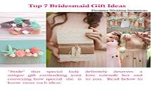 Top 7 Bridesmaid Gift Ideas PowerPoint Presentation