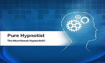 Pure Hypnosis - How Do They Work? PowerPoint Presentation
