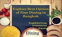 Explore Best Option of Fine Dining in Bangkok through Bangkok Best Dining PowerPoint Presentation