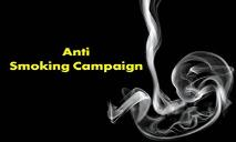 Anti Smoking Campaign PowerPoint Presentation